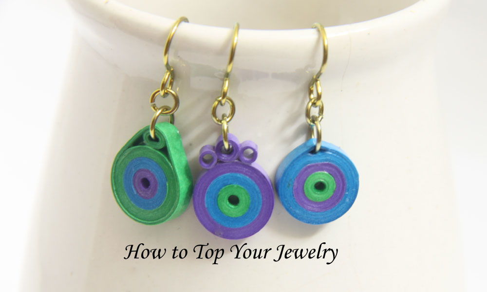 Making Paper Quilled Jewelry – Tip #5 - Creating the Top of ...