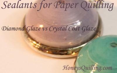 Diamond Glaze vs Crystal Coat Glaze – Sealants for Paper Quilling