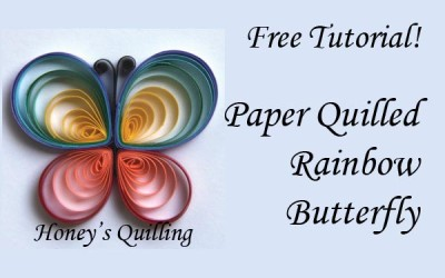 Tutorial – Honey's Quilling Rainbow Butterfly