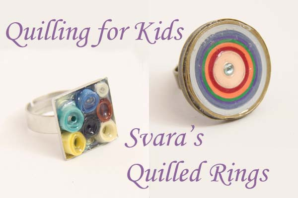 Quilling for Kids - Svara's paper quilled rings