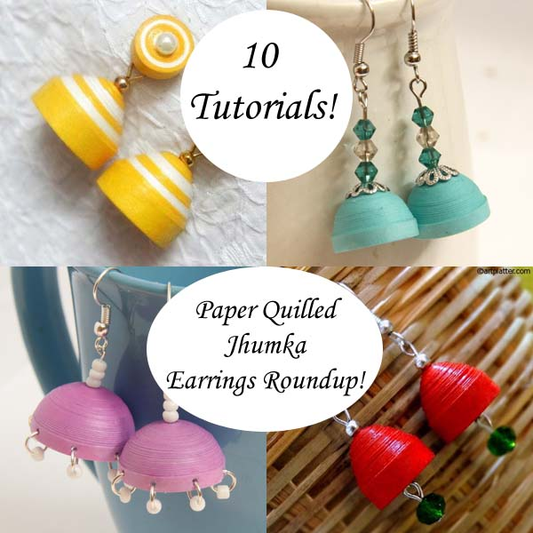 10 Ways To Make Paper Quilled Jhumka Earrings A Roundup Of Tutorials Honey S Quilling