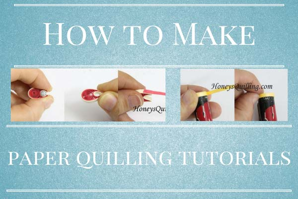 How to Make Paper Quilling Tutorials - Tips from Honey's Quilling